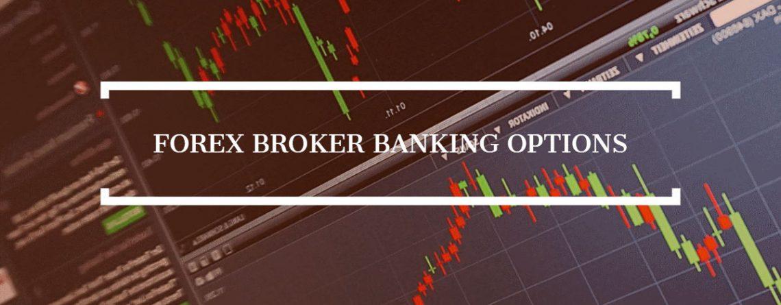 Forex Broker Banking Options