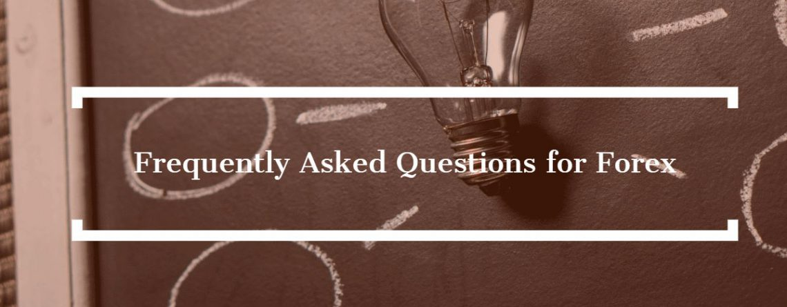 Frequently Asked Questions for Forex