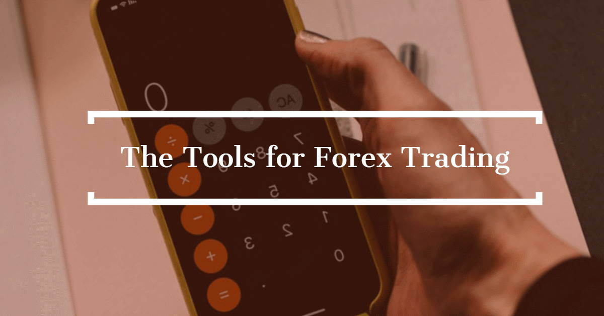 The Tools for Forex Trading